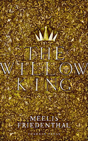 The Willow King by Meelis Friedenthal