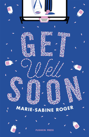 Get Well Soon by Marie-Sabine Roger