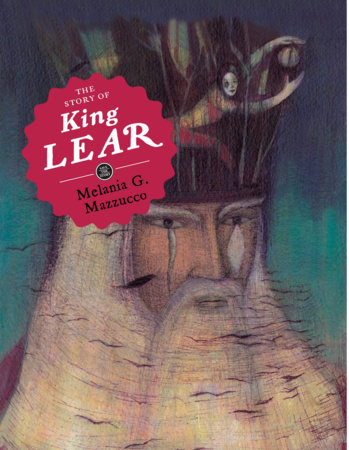 The Story of King Lear by Melania G. Mazzucco
