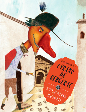 The Story of Cyrano De Bergerac by Stefano Benni