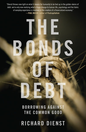 The Bonds of Debt by Richard Dienst