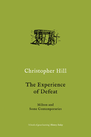 The Experience of Defeat by Christopher Hill