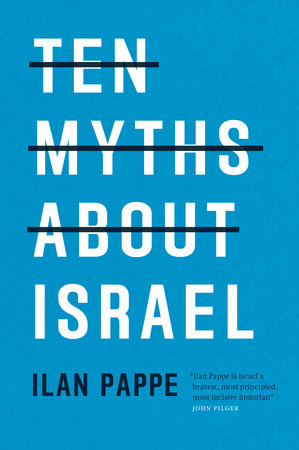 Ten Myths About Israel by Ilan Pappe