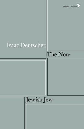 The Non-Jewish Jew by Isaac Deutscher