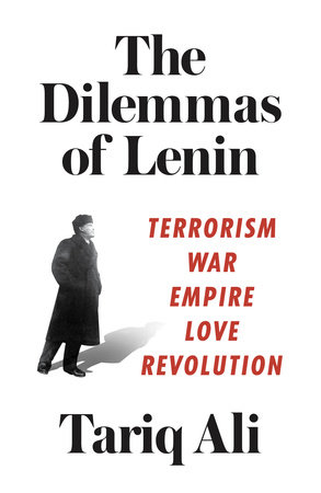 The Dilemmas of Lenin by Tariq Ali