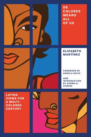 De Colores Means All of Us by ELIZABETH MARTÍNEZ