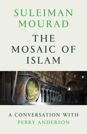 The Mosaic of Islam by Suleiman Mourad