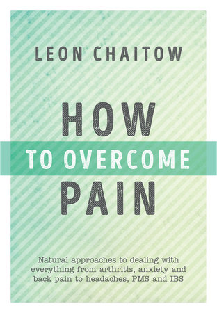 How to Overcome Pain by Leon Chaitow