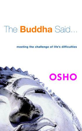 The Buddha Said... by Osho