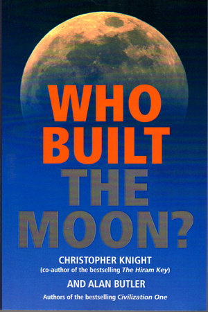 Who Built the Moon? by Christopher Knight and Alan Butler