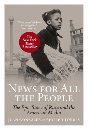 News for All the People by Juan Gonzalez and Joseph Torres
