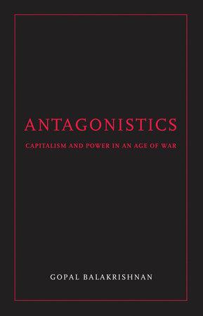 Antagonistics by Gopal Balakrishnan