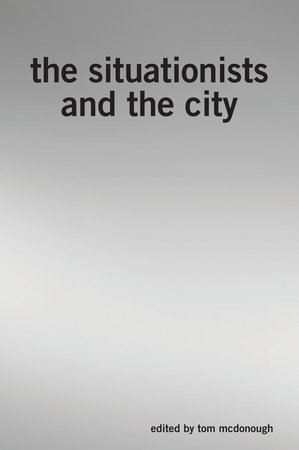 The Situationists and the City by