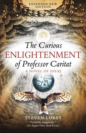 The Curious Enlightenment of Professor Caritat by Steven Lukes