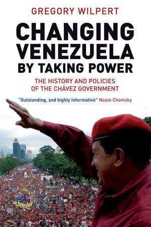 Changing Venezuela by Taking Power