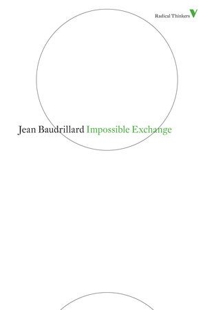 Impossible Exchange by Jean Baudrillard