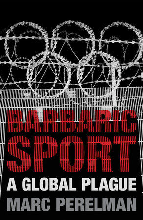 Barbaric Sport by Marc Perelman