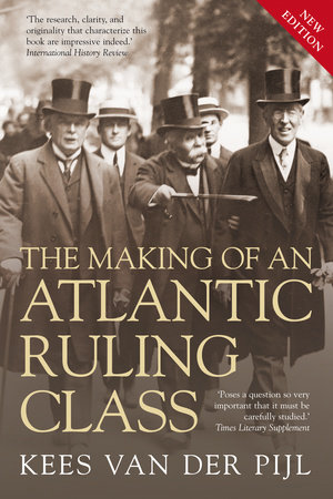 The Making of an Atlantic Ruling Class by Kees Van Der Pijl