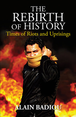 The Rebirth of History by Alain Badiou