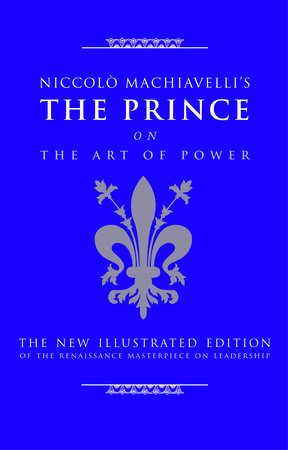 Niccolo Machiavelli's The Prince on The Art of Power by Cary J. Nederman
