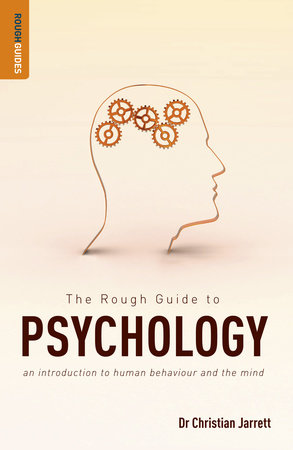 The Rough Guide to Psychology by Christian Jarrett
