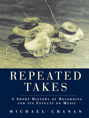 Repeated Takes by Michael Chanan