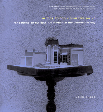 Glitter Stucco & Dumpster Diving by John Chase
