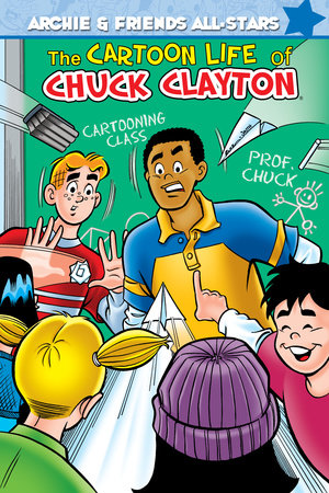 The Cartoon Life of Chuck Clayton by Alex Simmons