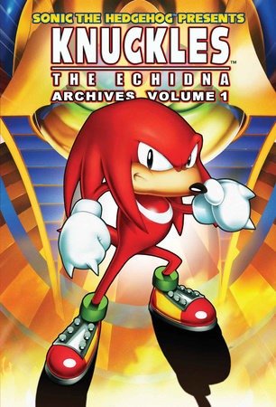 Sonic the Hedgehog Presents Knuckles the Echidna Archives 1 by Sonic Scribes