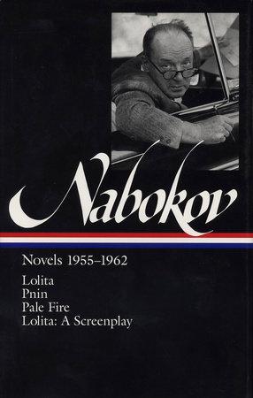 Vladimir Nabokov: Novels 1955-1962 by Vladimir Nabokov