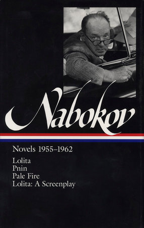 Nabokov: Novels 1955-1962: Lolita / Lolita (screenplay) / Pnin / Pale Fire