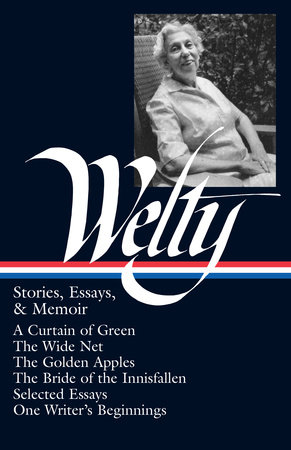 Eudora Welty: Stories, Essays, & Memoirs