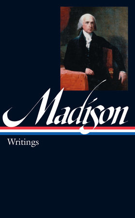 James Madison: Writings