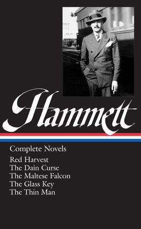 Dashiell Hammett: Complete Novels by Dashiell Hammett