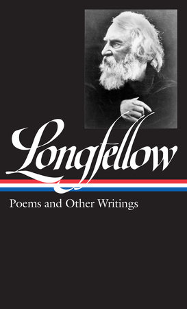 Henry Wadsworth Longfellow: Poems & Other Writings