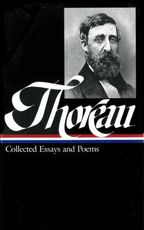 Henry David Thoreau: Collected Essays & Poems by Henry David Thoreau