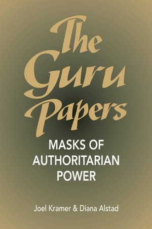 The Guru Papers by Joel Kramer and Diana Alstad