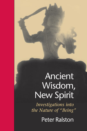 Ancient Wisdom, New Spirit by Peter Ralston