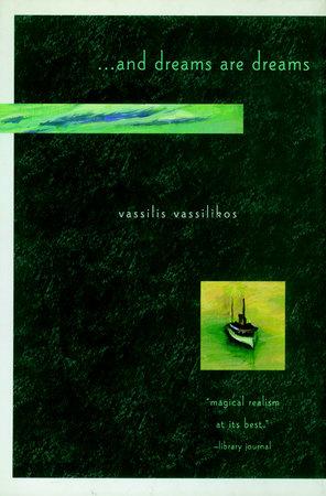 . . . And Dreams Are Dreams by Vassilis Vassilikos