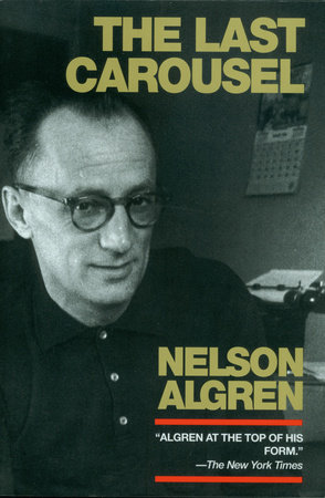 The Last Carousel by Nelson Algren