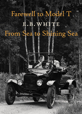 Farewell to Model T by E.B. White