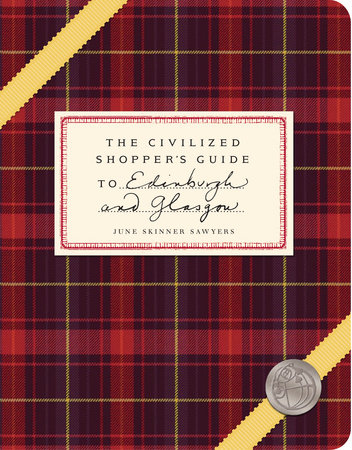 The Civilized Shopper's Guide to Edinburgh and Glasgow by June Skinner Sawyers
