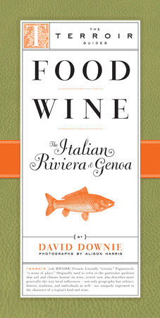 Food Wine The Italian Riviera & Genoa by David Downie