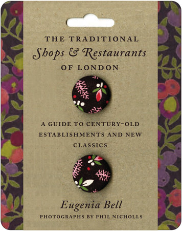 The Traditional Shops & Restaurants of London by Eugenia Bell