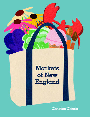 Markets of New England by Christine Chitnis