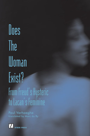 Does the Woman Exist? by Paul Verhaeghe