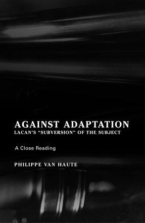 Against Adaptation by Philippe Van Haute