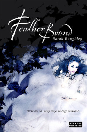 Feather Bound by Sarah Raughley