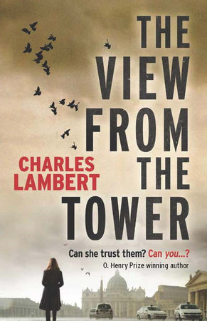 The View From The Tower by Charles Lambert