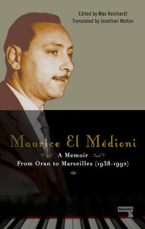 Maurice El Médioni - A Memoir